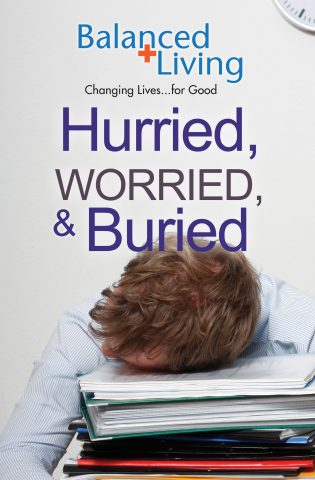 Hurried, Worried, & Buried